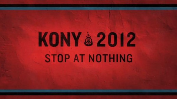 86c99ee82bfb79ea4bea7680cbdeba662650db2c Kony 2012 stop at nothing 600x337 KONY 2012   a world changing movie