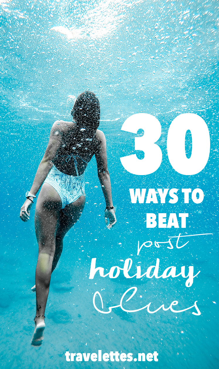 Summer might come to an end, but that doesn't mean that you have to give in to post-holiday blues. Here are 30 creative ways to beat post-holiday blues!