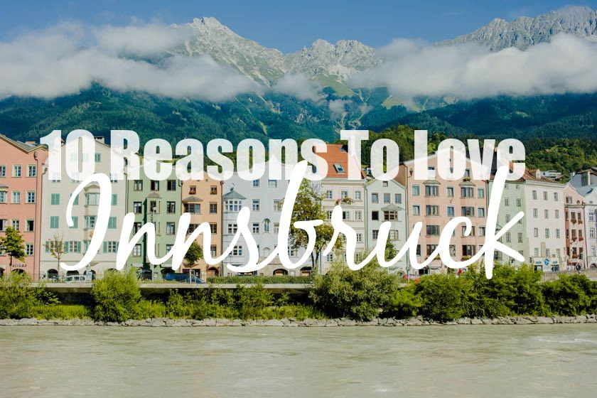 10 reasons to love innsbruck austria kathi kamleitner travelettes
