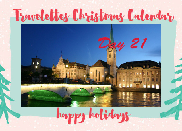Travelettes Christmas Calendar - Day 21: A weekend in Zurich