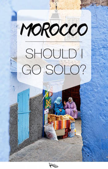 Solo Female Travel in Morocco: Should I Go Alone? | Travelettes.net