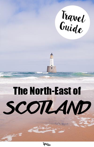 The best of the North East of Scotland | Travelettes Guide