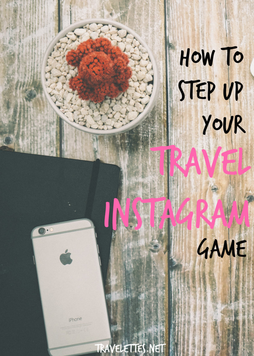 How To Step Up Your Travel Instagram Game Travelettes Bloglovin