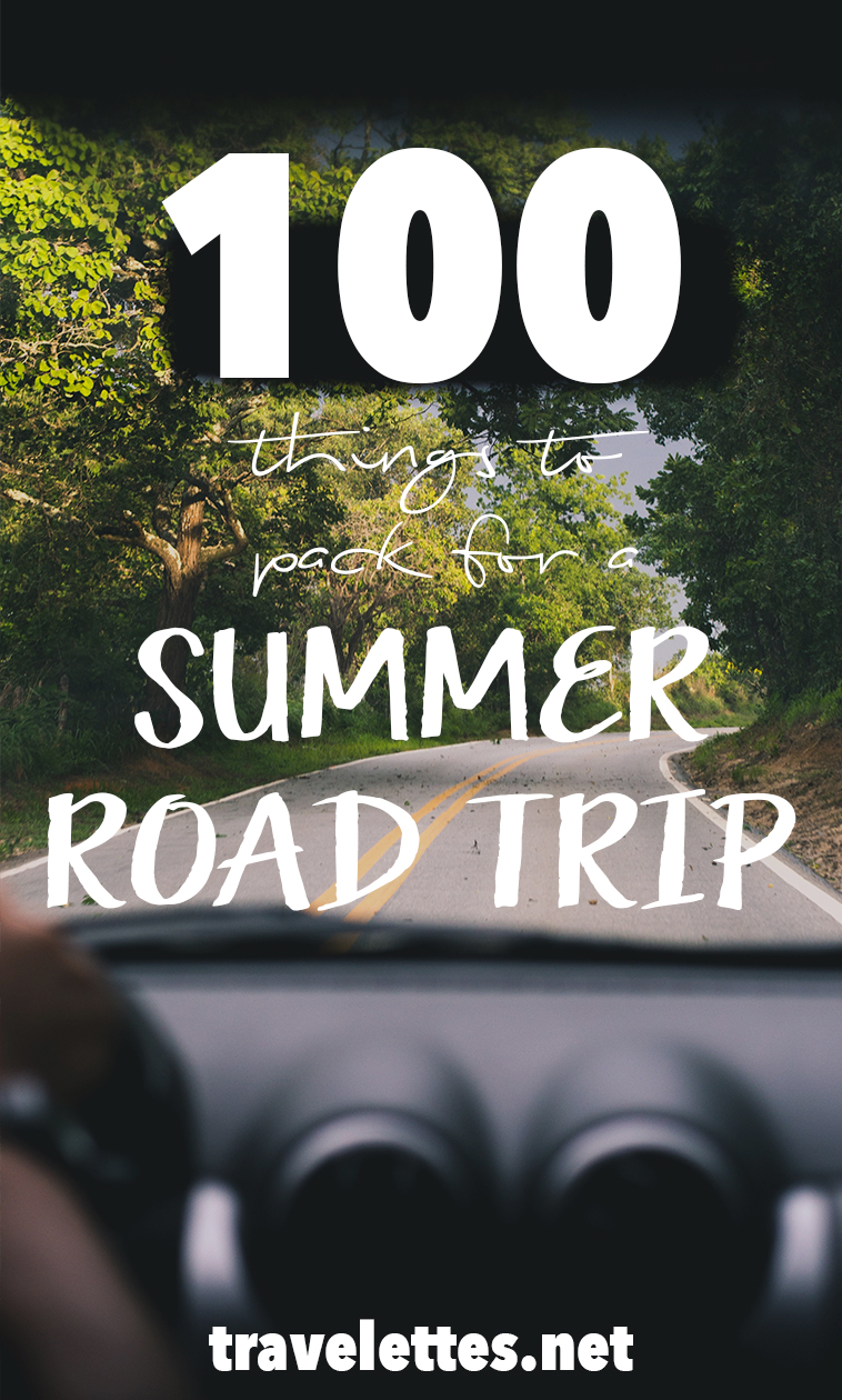 100 things that you should pack for a summer roadtrip