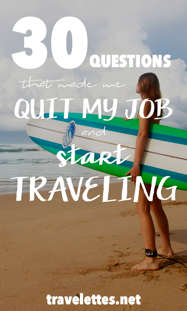 30 questions that made me quit my job and start traveling