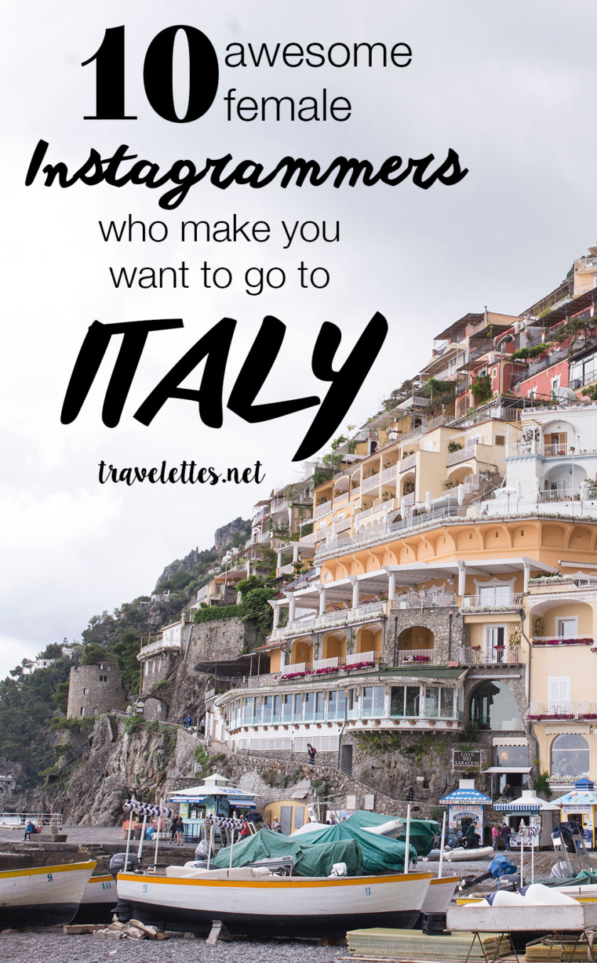 Time for la dolce vita! These ten female instagrammers will make you want to pack your bags and go to Italy immediately!