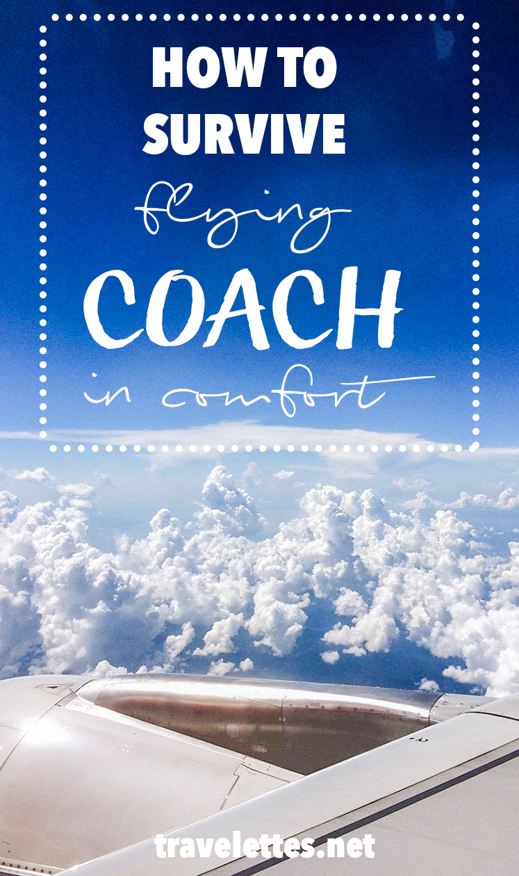 Being on a plane for more than 6 hours is certainly not anyone's definition of comfort. Here are our best tips to fly coach in comfort!
