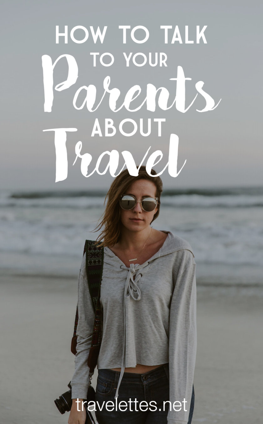 Your parents don't want to let you travel and explore the world? Don't worry - here are ten tips for talking to your parents about travel.