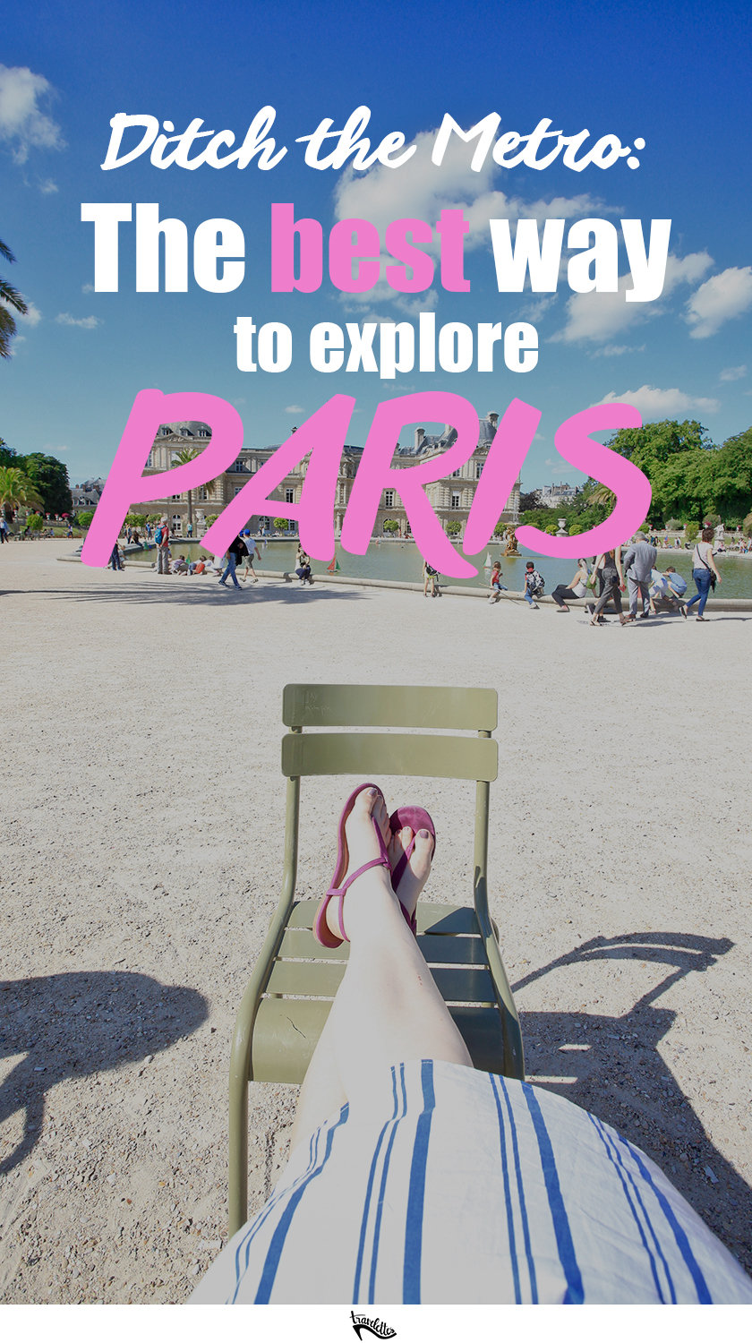 Next time you are in Paris, ditch the Metro and explore by foot - because despite its size, Paris is an incredibly walkable city!