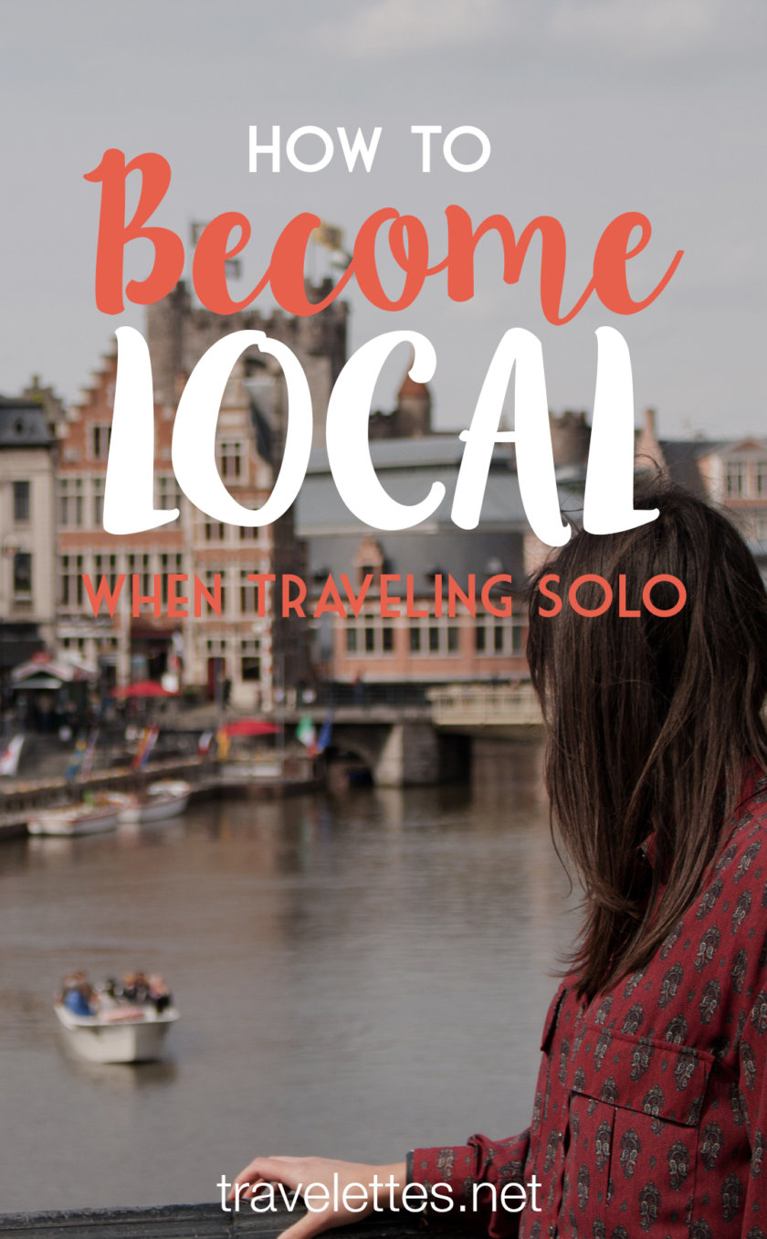 Becoming a local, completely immersing yourself in the local culture, is like the holy grail of traveling. Here is how you do it!