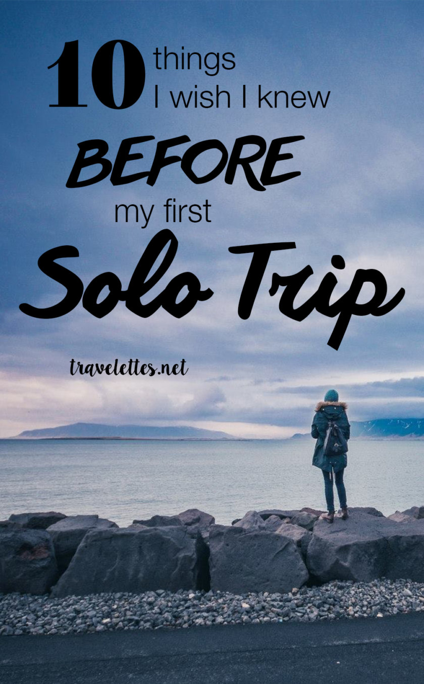 With age comes wisdom; and with more and more stamps in my passport, comes 10 things I wish I knew before my first solo trip!