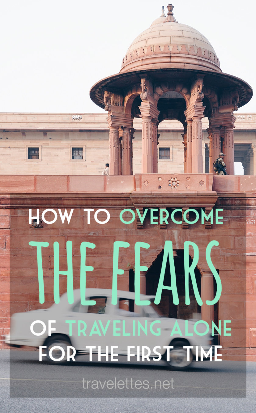 The most important travel lessons come unexpected - like learning how overcome your fears of traveling along for the first time during a long airport layover...