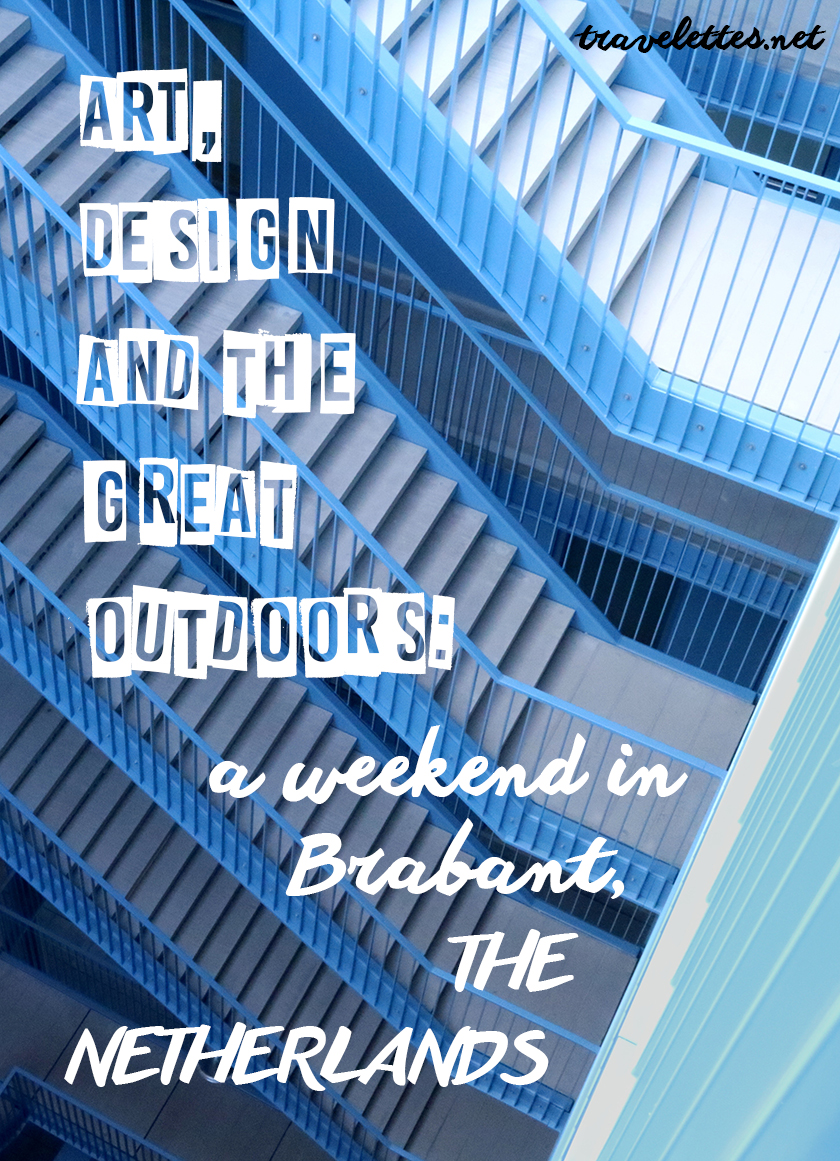 Art, design and the great outdoors: A Weekend in Brabant, the Netherlands