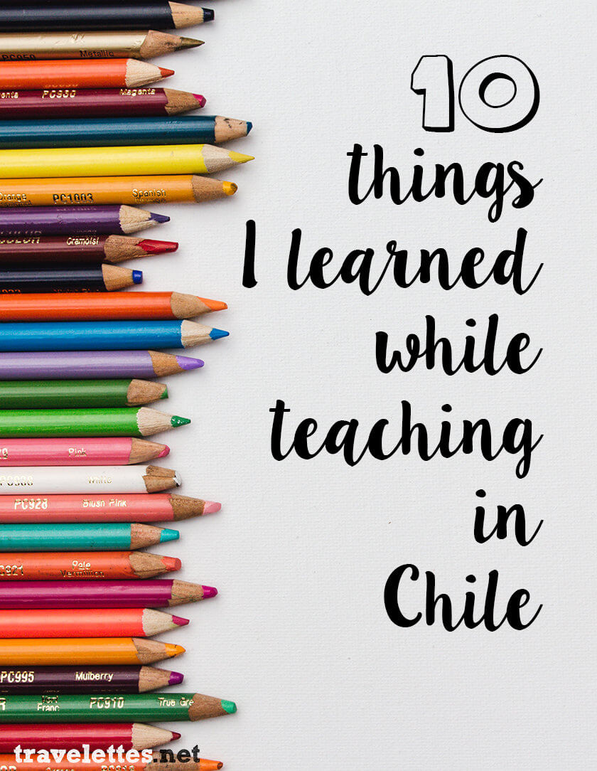 10 things I've learned while teaching in Chile