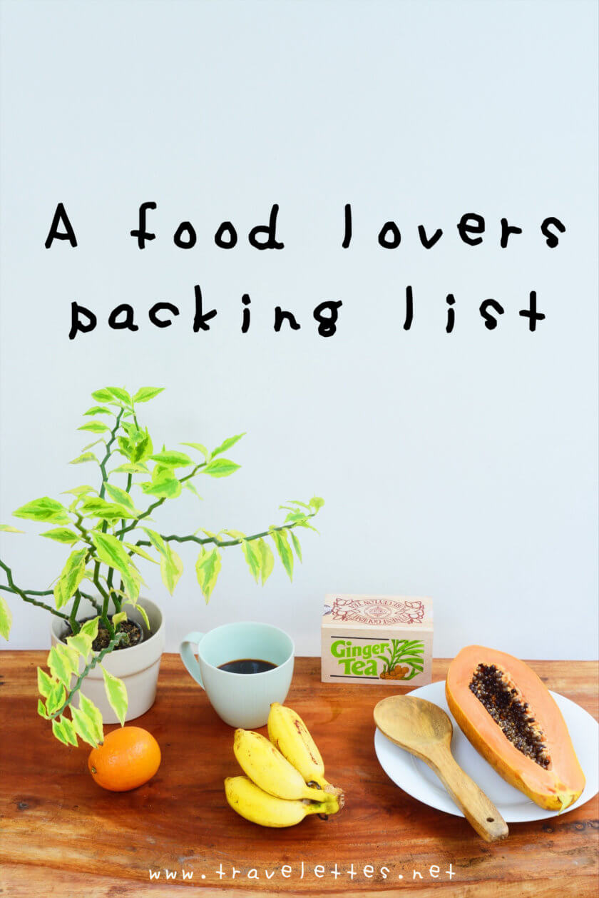 A food lover's packing list