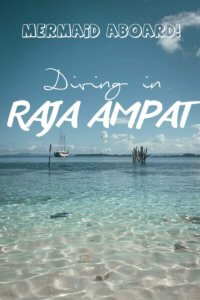 Mermaid Aboard – Diving in Raja Ampat