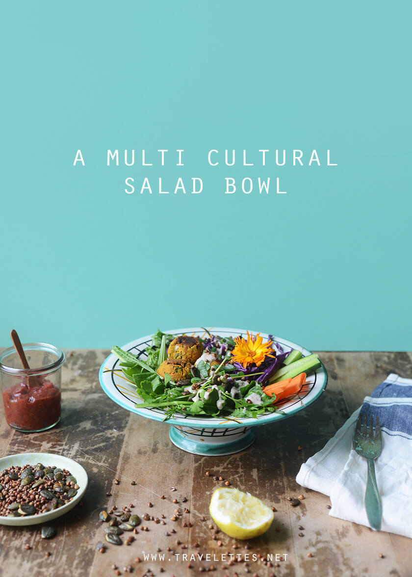 Travelette cooks – A multi cultural salad bowl