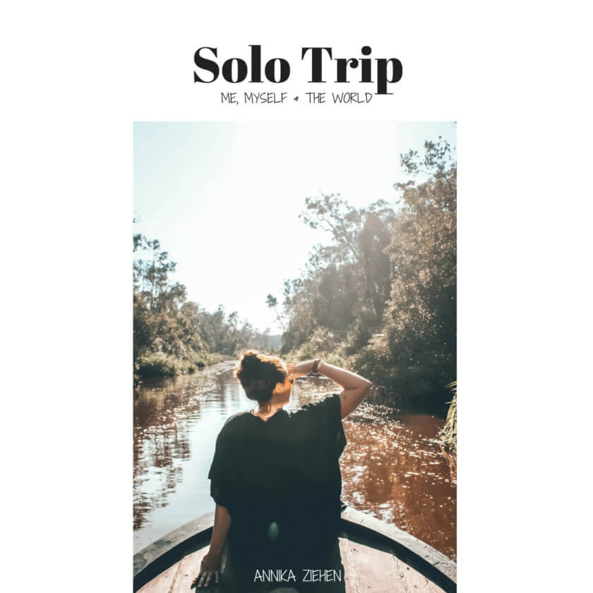 Solo Trip - A travel book Annika Ziehen