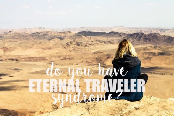 Do you have eternal traveler syndrome,  Joanna Kowalewska | Travelettes.net