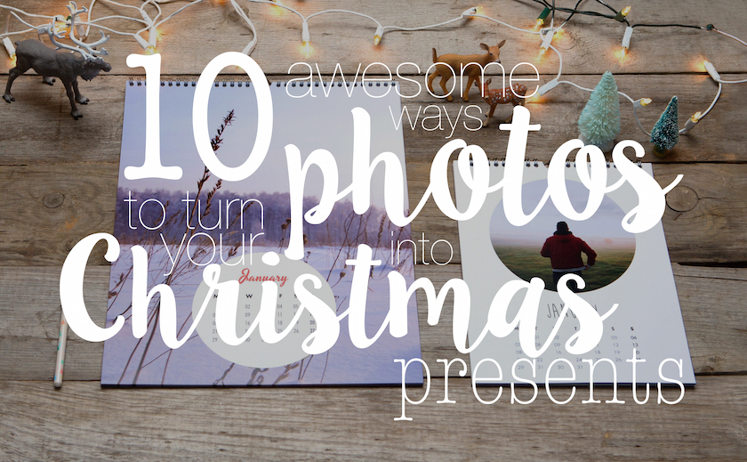 10 awesome ways to turn your photos into christmas presents