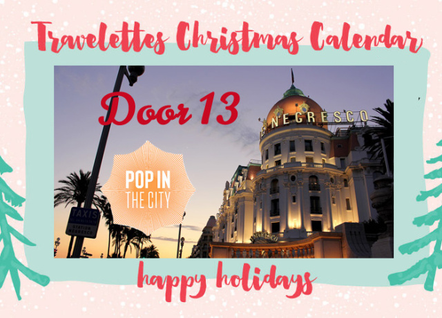 Travelettes Christmas Calendar - Day 13: Pop in the City & Le Negresco, Nice