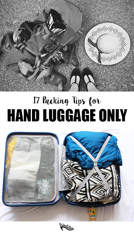 17 Awesome Tips for Travelling with Hand Luggage - Pin