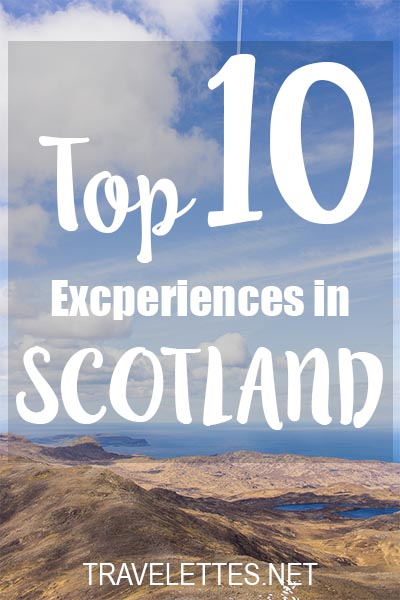 The Top 10 Experiences in Scotland | Travelettes.net