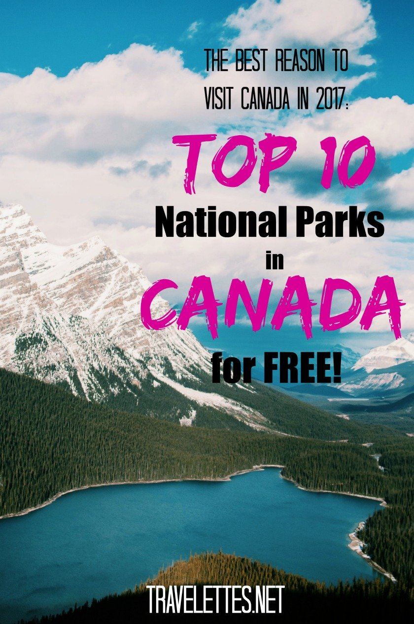 Free access to Canada's National Parks might be the best reason to visit Canada in 2017 - here are ten of our favourite National Parks in Canada.