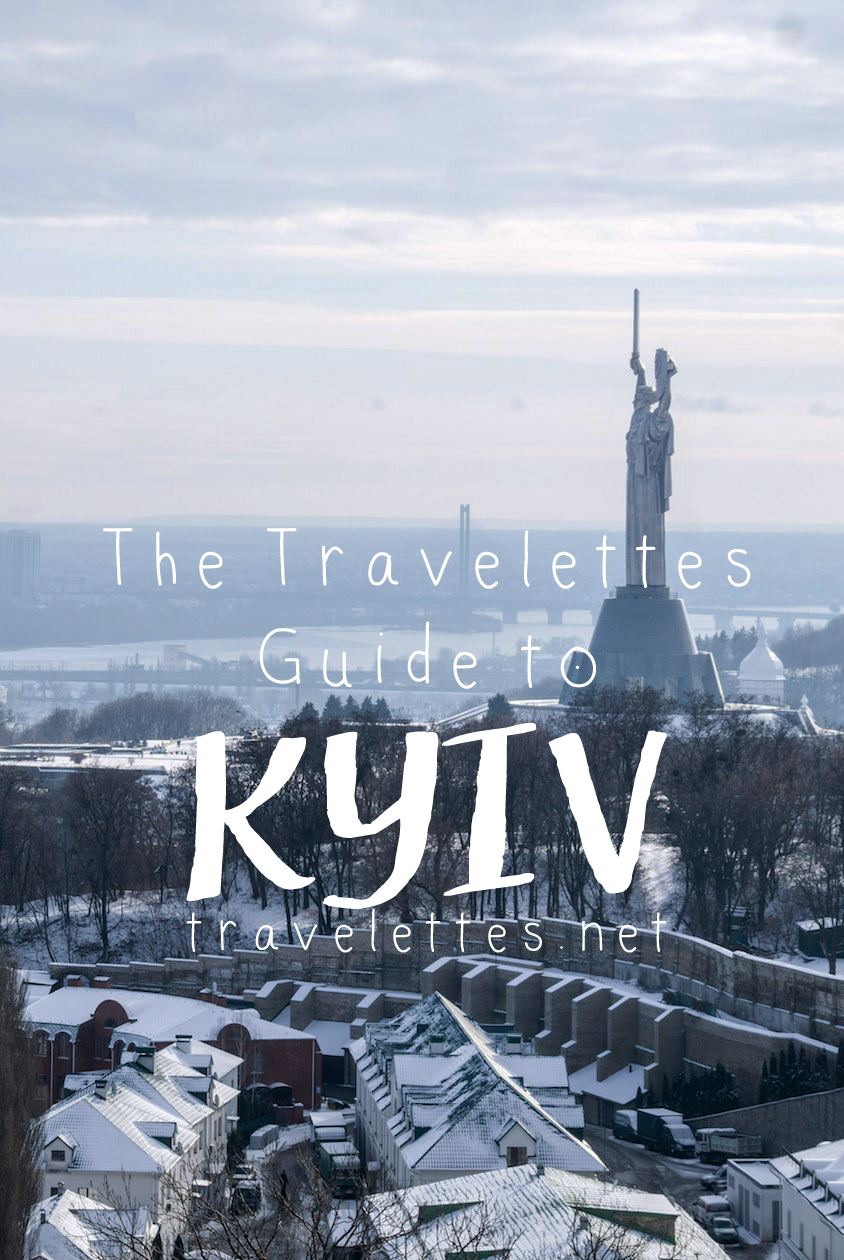 Travelettes Guide to Kyiv Kiev