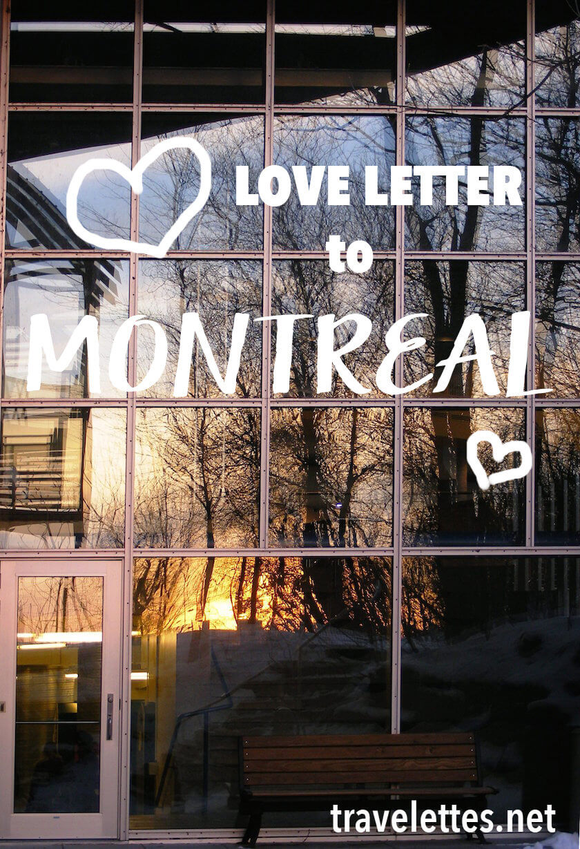 There are many reasons to love Montreal - for some inspiration check out this love letter to Montreal by a local!