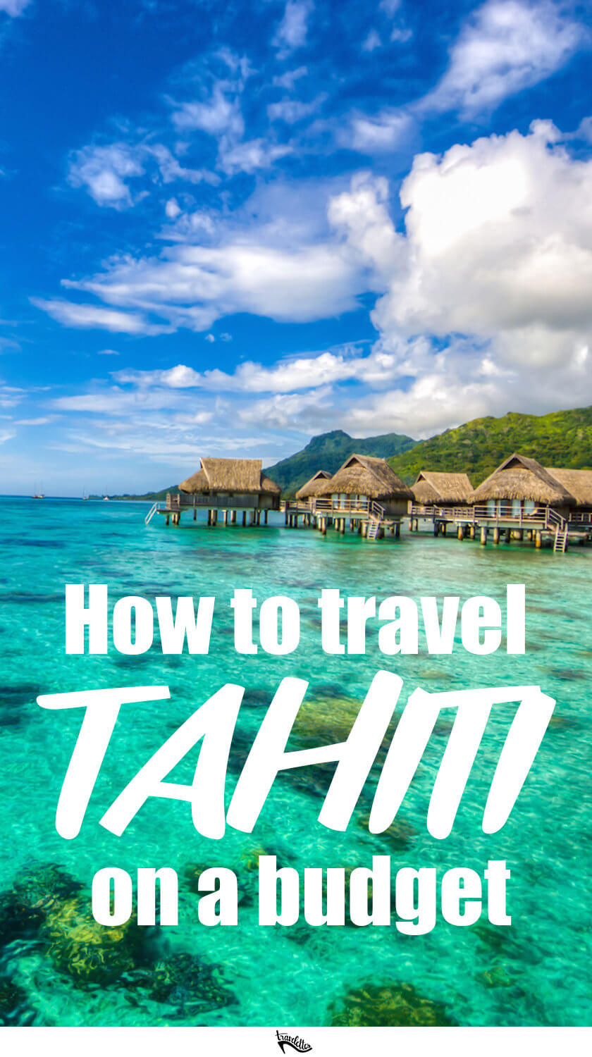 Did you think Tahiti is only for honeymooners and the rich and famous? Think again! And have a look at our guide for Tahiti on a budget.