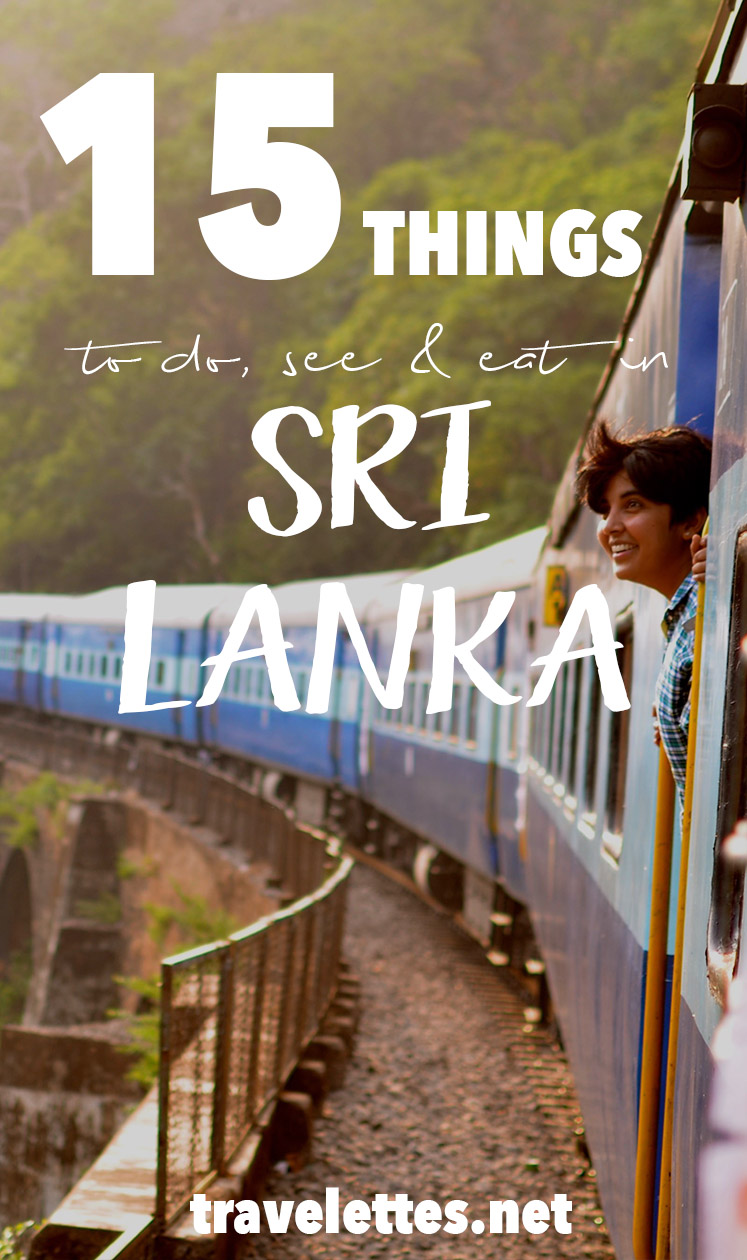 15 Things to do, eat & see in Sri Lanka