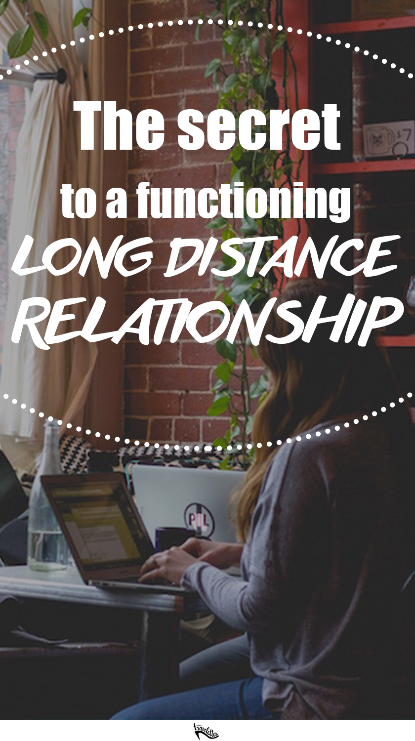 The secret of long distance relationships