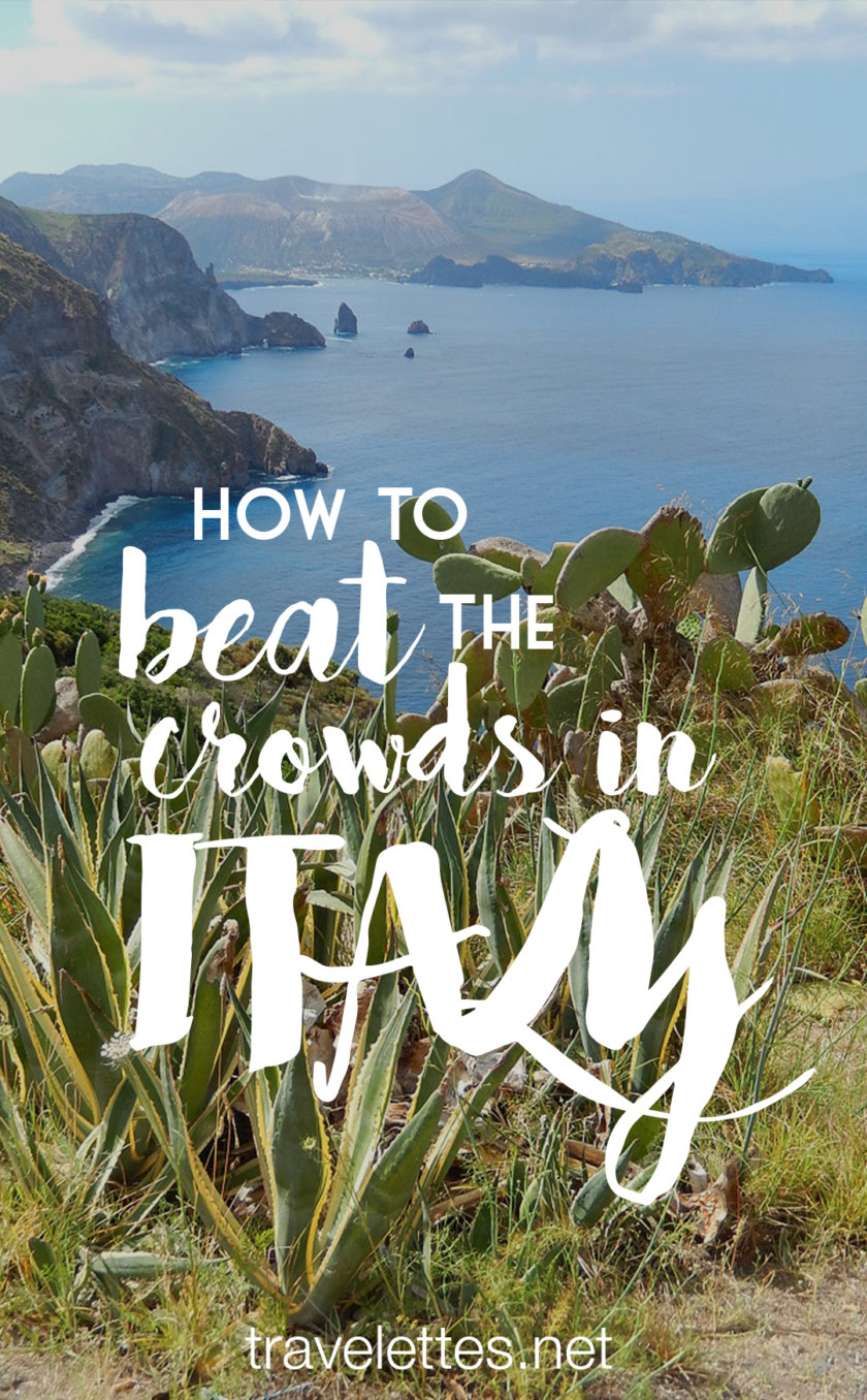 The best tips to beat the crowds and have the beauty of Italy all to yourself!