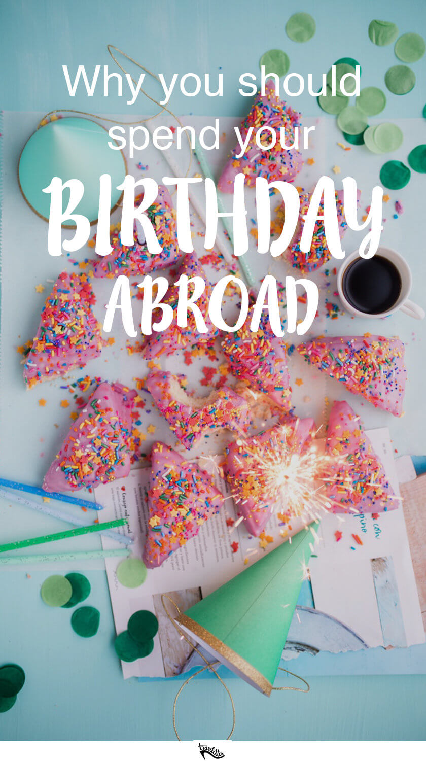 Treat yourself to some me-time and spend your next birthday abroad!