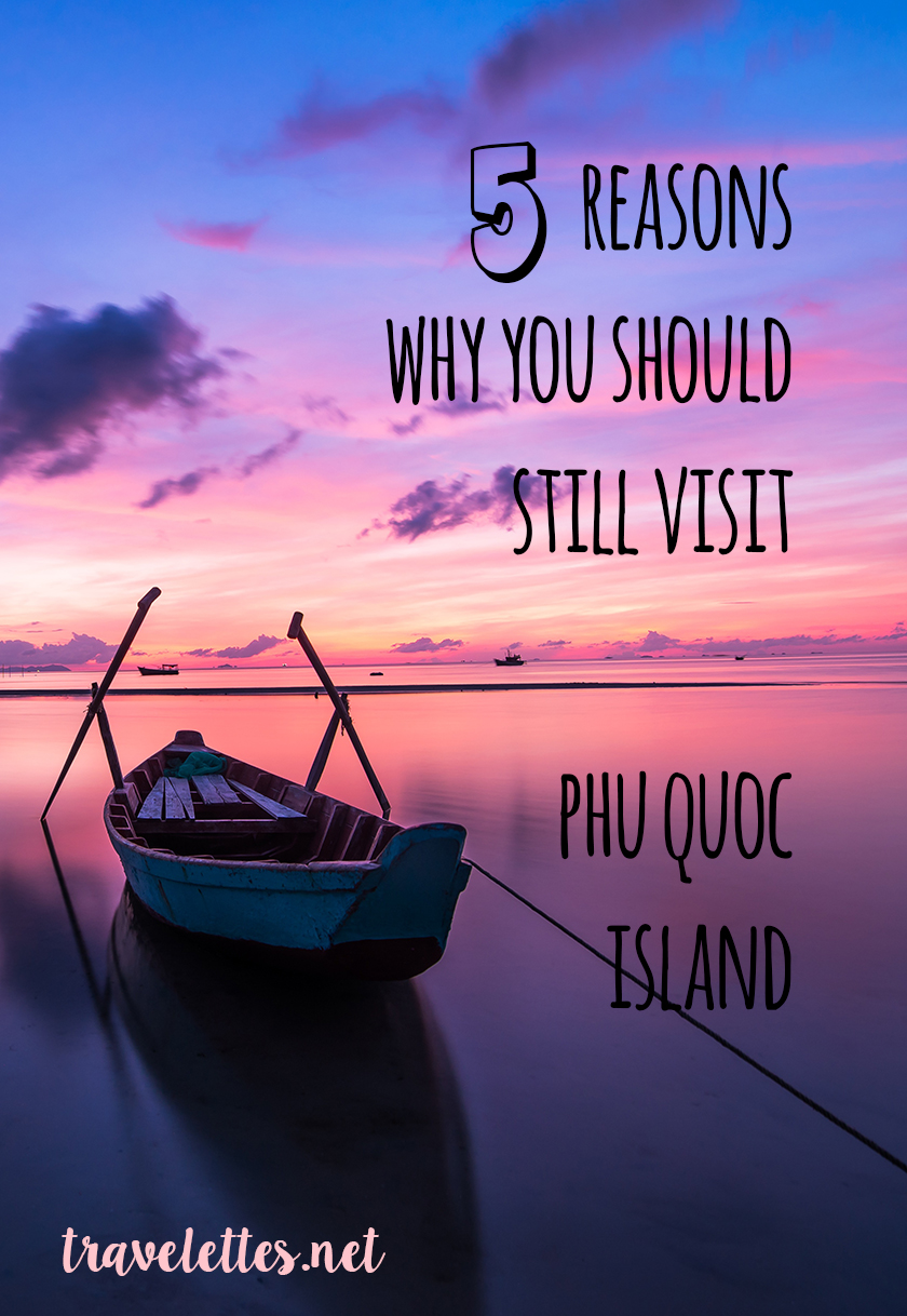 Phu Quoc is gaining in popularity, but despite the swarms of tourists it's still an amazing destination! Here are my five top reasons why.