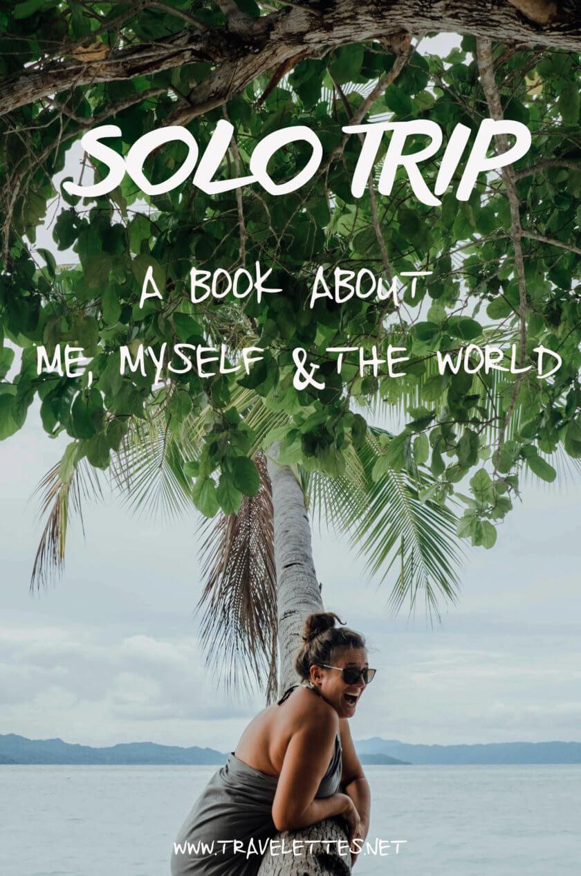 Solo Trip - A travel book Annika Ziehen